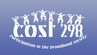 COST 298: Participation in the Broadband society